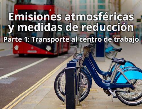 Emisiones atmosféricas y medidas de reducción – Parte 1: Transporte al centro de trabajo