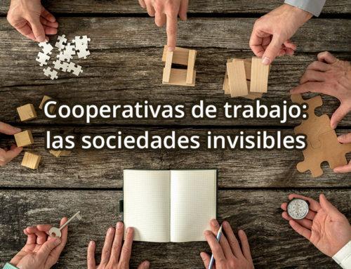 Cooperativas de trabajo: las sociedades invisibles